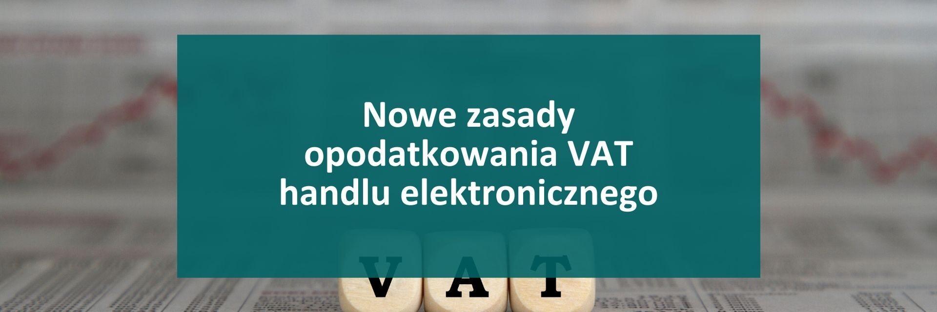 Nowe zasady opodatkowania VAT handlu elektronicznego